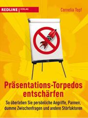 Präsentationstorpedos entschärfen - Cornelia Topf