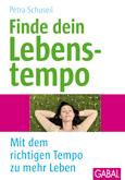 Finde dein Lebenstempo. 'Mit dem richtigen Tempo zu mehr Leben' von Petra Schuseil